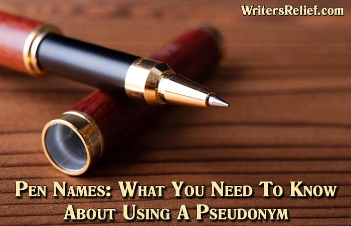 Pen Names: What You Need To Know About Using A Pseudonym ...