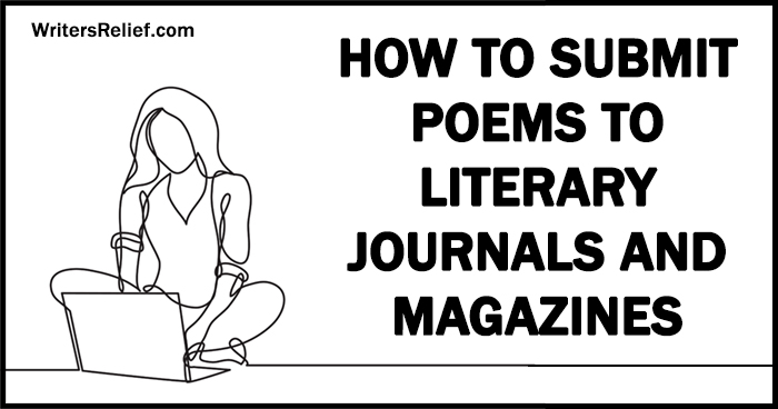 How To Submit Poems To Literary Journals And Magazines | Writer's Relief