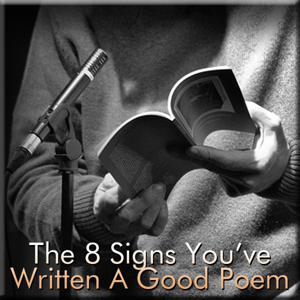 The 8 Signs You've Written A Good Poem