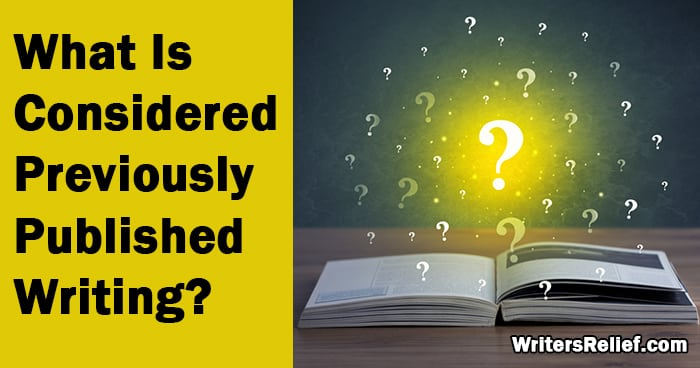 What Is Considered Previously Published Writing? - Writer's Relief, Inc
