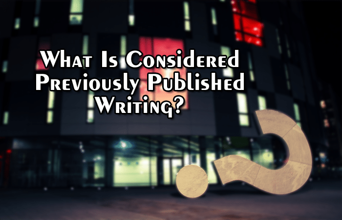 What Is Considered Previously Published Writing?
