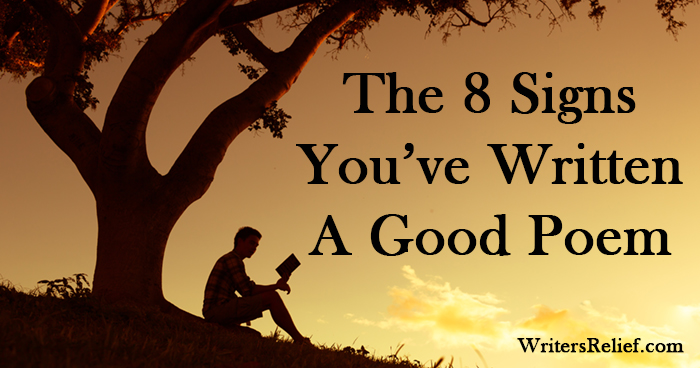 The 8 Signs You've Written A Good Poem - Writer's Relief, Inc