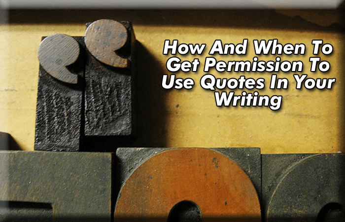 How And When To Get Permission To Use Quotes In Your Writing - Writer's Relief, Inc.