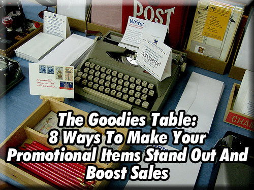 The Goodies Table: 8 Ways To Make Your Promotional Items Stand Out And Boost Sales
