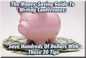 TheMoneySavingWritersGuideToWritingConferences