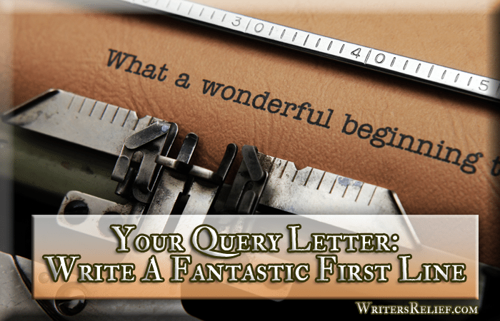 Your Query Letter Write A Fantastic First Line  Writers Relief  Your Query Letter Write A Fantastic First Line