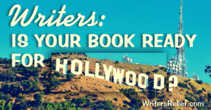 Writers Is Your Book Ready For HollywoodFB copy