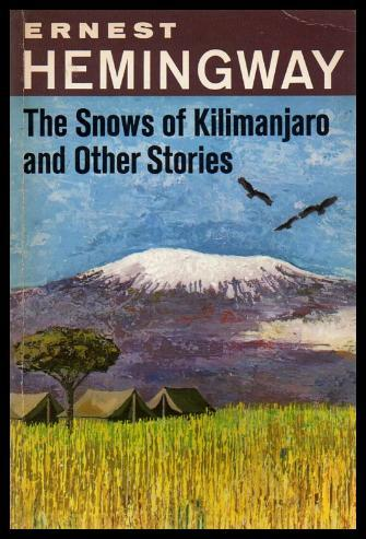 a critical analysis of ernest hemingways the snows of kilimanjaro