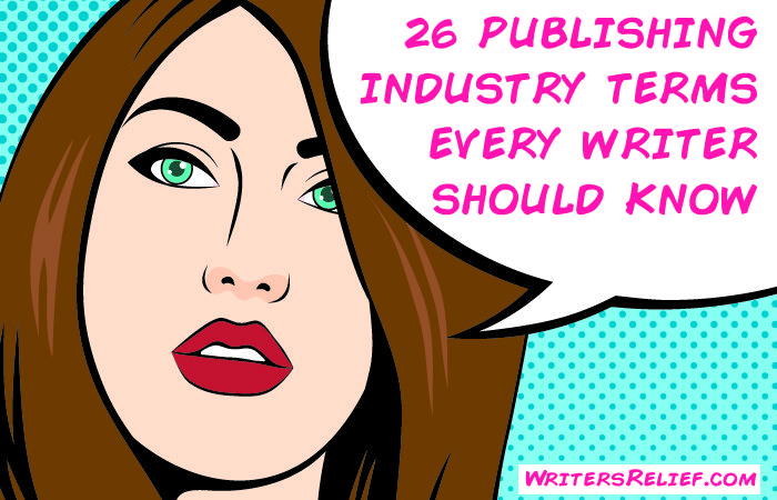 26 Publishing Industry Terms Every Writer Should Know1