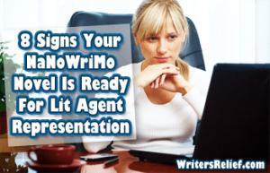8 Signs Your NaNoWriMo Novel Is Ready For Lit Agent Representation FEATURED