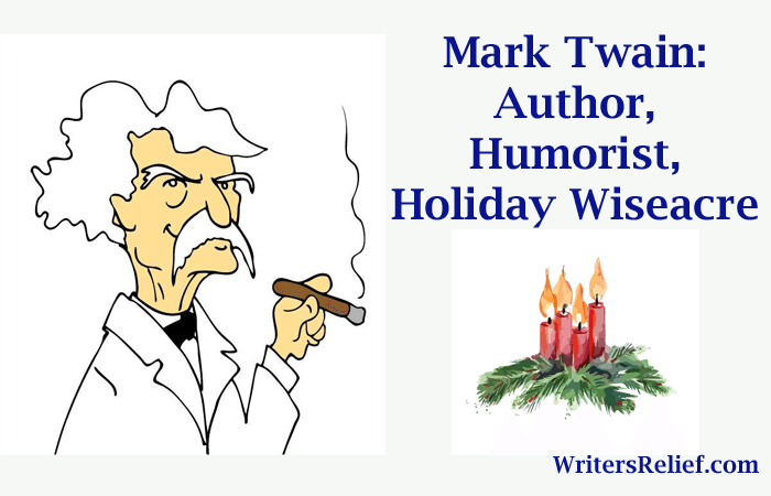 Mark Twain Author, Humorist, Holiday Wiseacre copy