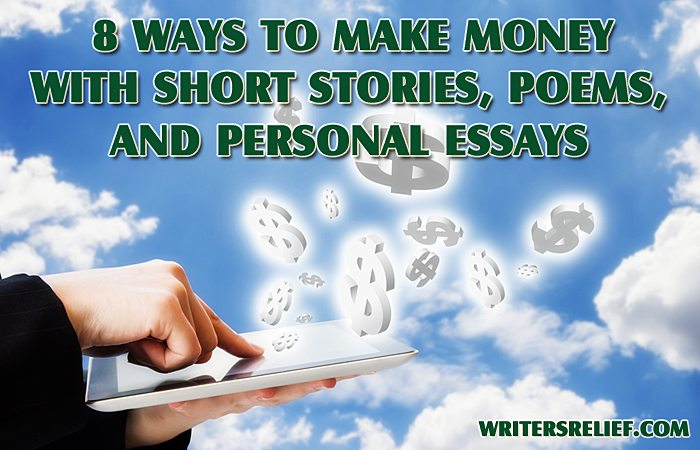 8 ways to make money with your short stories poems and personal