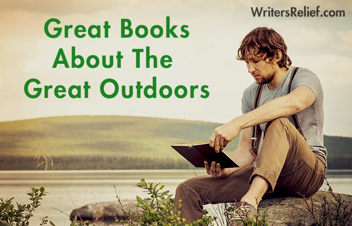 Great Books About The Great Outdoors | Writer's Relief
