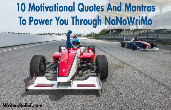 10 Motivational Quotes And Mantras To Power You Through Nanowrimo