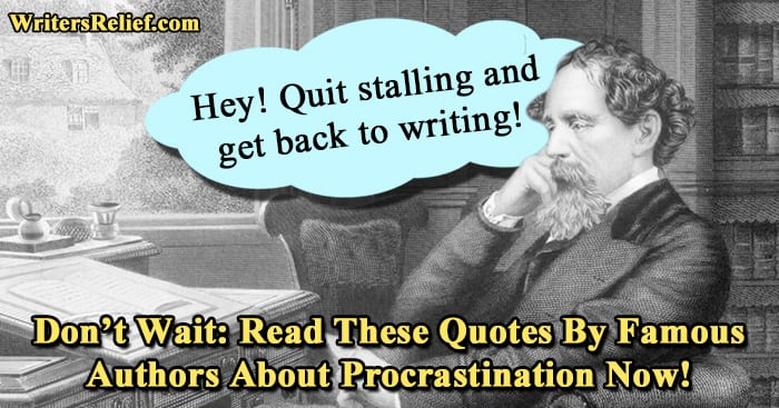 Don't Wait: Read These Quotes By Famous Authors About