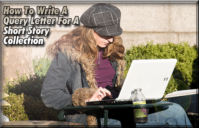 How To Write A Query Letter For A Short Story Collection