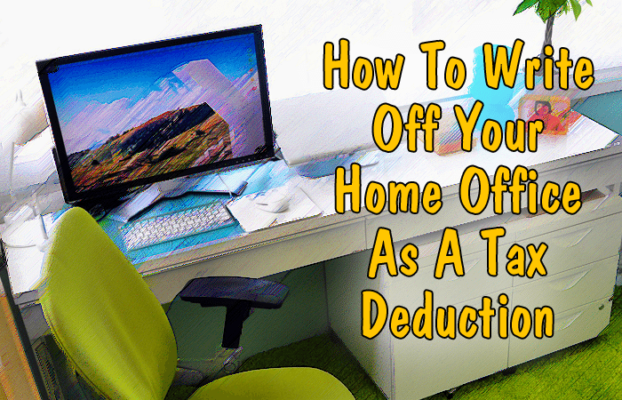 How To Write Off Your Home Office As A Tax Deduction
