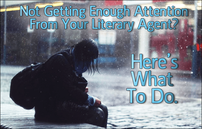 Not Getting Enough Attention From Your Literary Agent? Here's What To Do