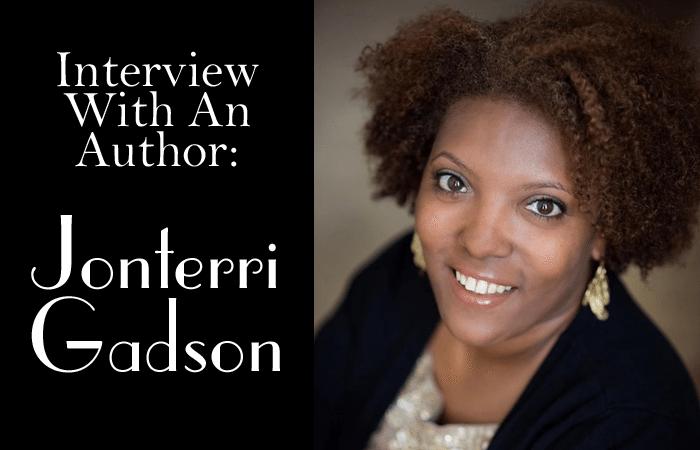 Interview With An Author: Jonterri Gadson