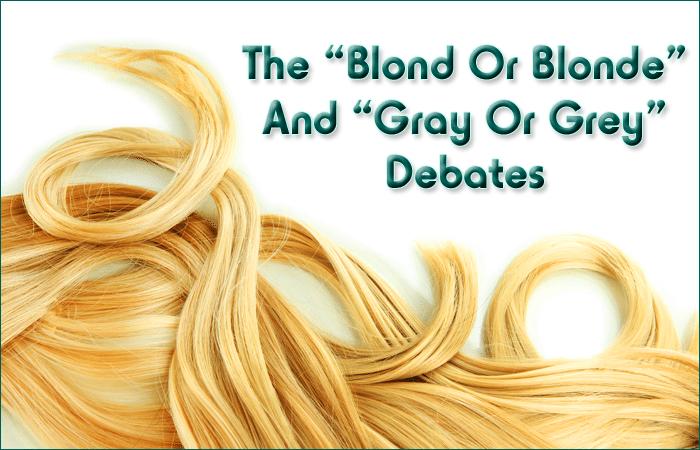 Blonde Gray Debates