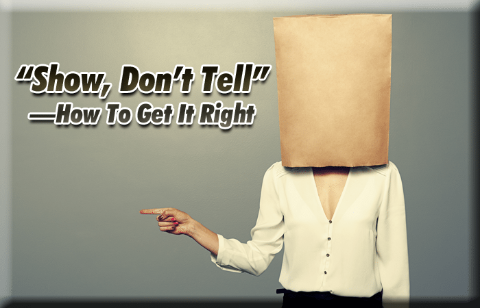 """""""Show, Don't Tell"""": How To Get It Right"""