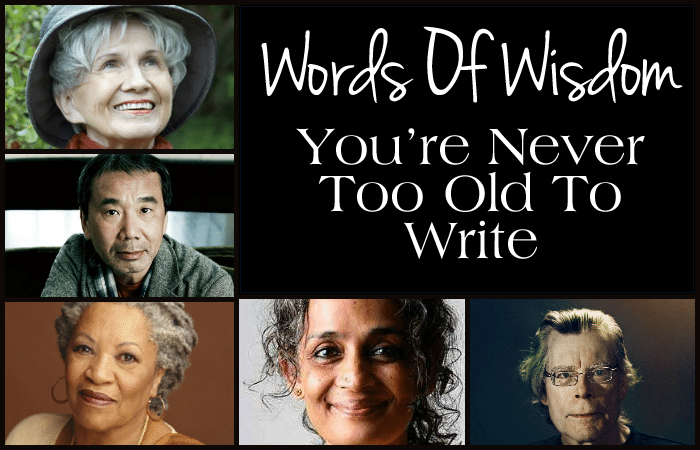 Words Of Wisdom: You're Never Too Old To Write