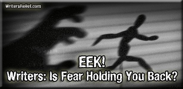 EEK! Writers: Is Fear Holding You Back?