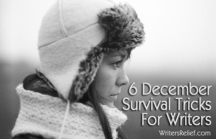 6 December Survival Tricks For Writers