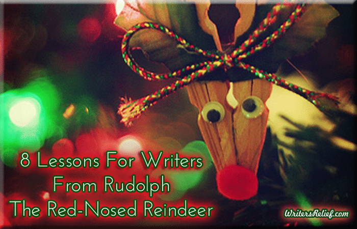 8 Lessons For Writers From Rudolph The Red-Nosed Reindeer