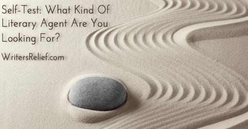 Self-Test: What Kind Of Literary Agent Are You Looking For?