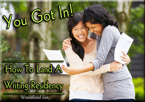 You Got In! How To Land A Writing Residency