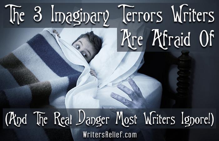 Imaginary Terrors Writers Afraid Of