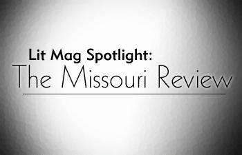 Lit Mag Spotlight: The Missouri Review