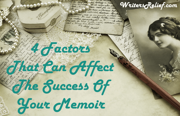 4 Factors That Can Affect The Success Of Your Memoir