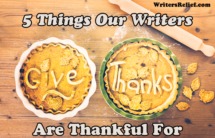 5 Things Our Writers Are Thankful For