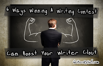 6 Surprising Ways Winning A Writing Contest Can Boost Your Writer Clout