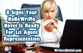 8 Signs Your NaNoWriMo Novel Is Ready For Lit Agent Representation