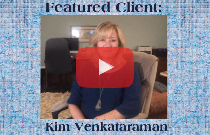 Featured Client: Kim Venkataraman