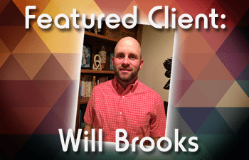 Featured Client: Will Brooks