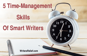 5 Time-Management Skills Of Smart Writers