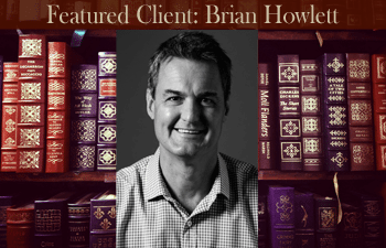 Featured Client: Brian Howlett