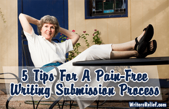 5 Tips For A Pain-Free Writing Submission Process