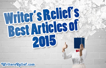 Writer's Relief's Best Articles of 2015
