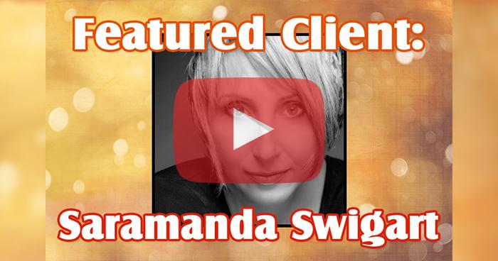 Featured Client: Saramanda Swigart