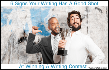 6 Signs Your Writing Has A Good Shot At Winning A Writing Contest