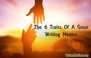 The 6 Traits Of A Great Writing Mentor