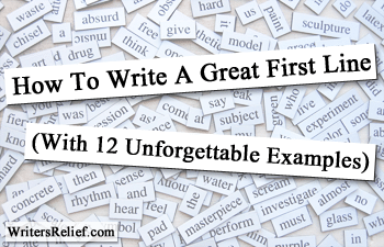 How To Write A Great First Line (With 12 Unforgettable Examples)