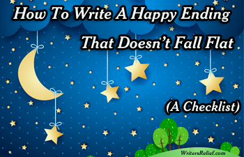 How To Write A Happy Ending That Doesn't Fall Flat (A Checklist)