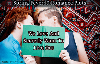 Spring Fever: 9 Romance Plots We Love (And Secretly Want To Live Out)