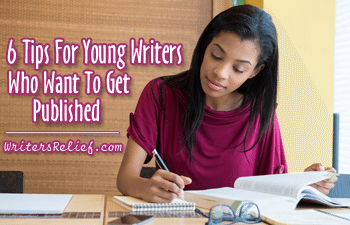 6 Tips For Young Writers Who Want To Get Published